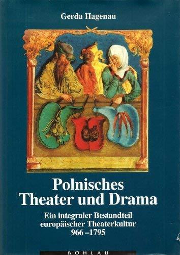 9783205982333: Polnisches Theater und Drama: Ein integraler Bestandteil europäischer Theaterkultur 966-1795 (German Edition)