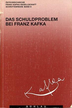 9783205982418: Das Schuldproblem bei Franz Kafka: Kafka-Symposium 1993, Klosterneuburg (Schriftenreihe der Franz Kafka-Gesellschaft)