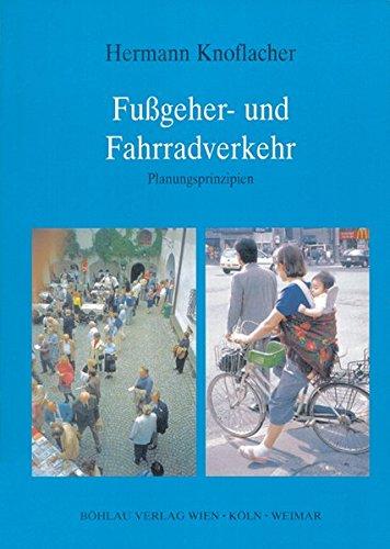 9783205983088: Fußgeher- und Fahrradverkehr. Planungsprinzipien.