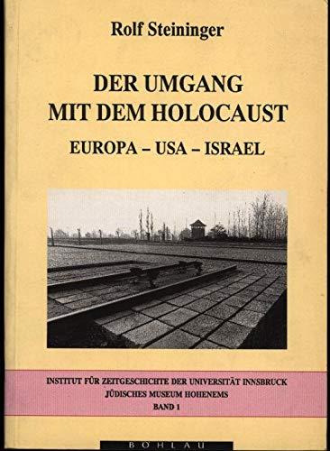 9783205983118: Der Umgang mit dem Holocaust: Europa, USA, Israel (Schriften des Instituts für Zeitgeschichte der Universität Innsbruck und des Jüdischen Museums Hohenems)