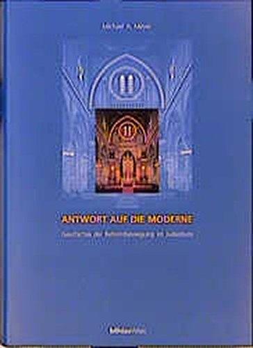 9783205983637: Antwort auf die Moderne: Geschichte der Reformbewegung im Judentum. Aus dem Amerikan. v. Pitner, Marie-Therese Grabmayr, Susanne
