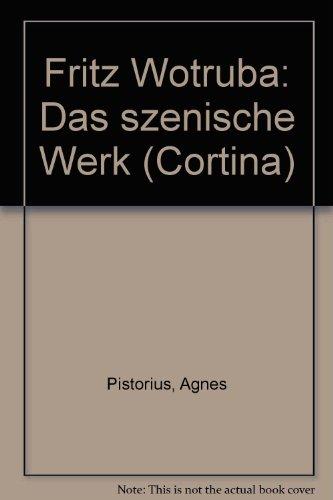 Fritz Wotruba: Das szenische Werk (Cortina) (German Edition) Pistorius, Agnes