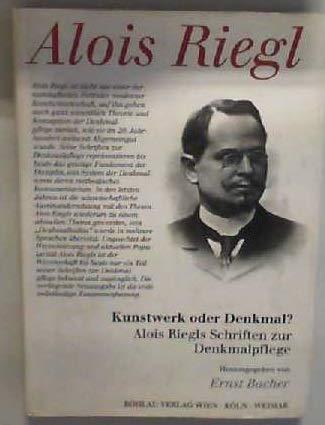 9783205984146: Kunstwerk oder Denkmal? Alois Riegls Schriften zur Denkmalpflege.