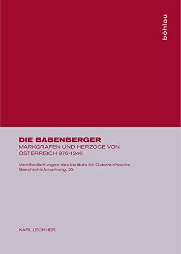 9783205985693: Die Babenberger: Markgrafen und Herzöge von Österreich, 976-1246