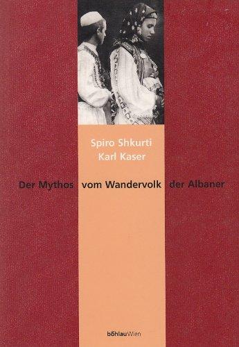 Der Mythos vom Wandervolk der Albaner: Spiro Shkurti