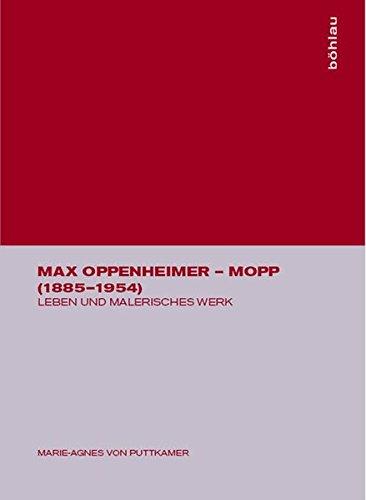 9783205987543: Max Oppenheimer - MOPP (1885-1954): Leben und malerisches Werk mit einem Werkverzeichnis der Gemälde