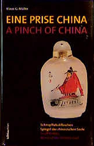 9783205987611: Eine prise China: Schnupftabakflaschen : Spiegel der chinesischen Seele = A pinch of China : Snuff Bottles : a mirror of Chinese soul
