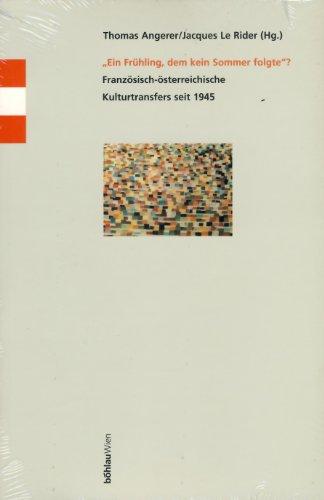 9783205988526: Ein Frühling, dem kein Sommer folgte?: Französisch-österreichische Kulturtransfers seit 1945