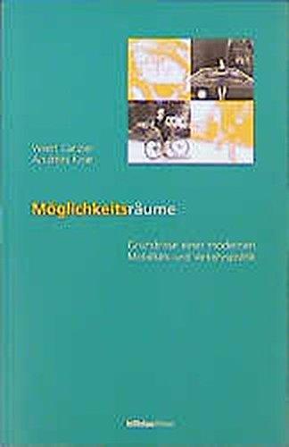 9783205988540: Möglichkeitsräume: Grundrisse einer modernen Mobilitäts- und Verkehrspolitik