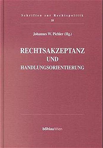Rechtsakzeptanz und Handlungsorientierung: Johannes W Pichler