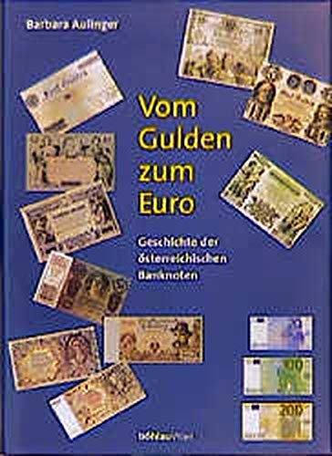9783205990277: Vom Gulden zum Euro: Geschichte der �sterreichischen Banknoten