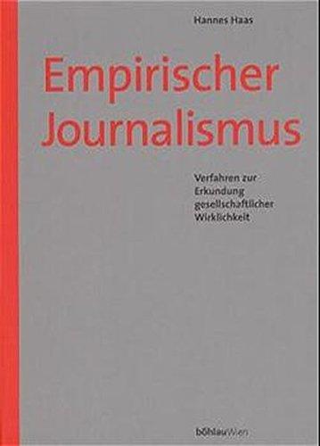 Empirischer Journalismus: Verfahren Zur Erkundung Gesellschaftlicher Wirklichkeit (Book): Hannes ...