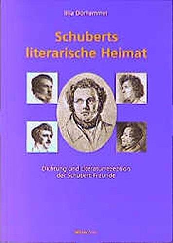 9783205990512: Schuberts literarische Heimat: Dichtung und Literaturrezeption der Schubert-Freunde