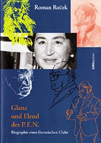 Glanz und Elend des P.E.N: Roman Rocek