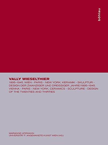 9783205991328: Vally Wieselthier: 1895-1945. Wien - Paris - New York. Keramik - Skulptur - Design der zwanziger und dreissiger Jahre/1895-1945