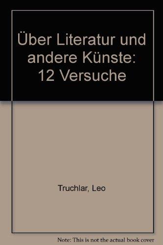Über Literatur und andere Künste: Leo Truchlar