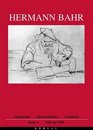 9783205991786: Hermann Bahr. Tagebücher, Skizzenbücher, Notizhefte 1904-1905