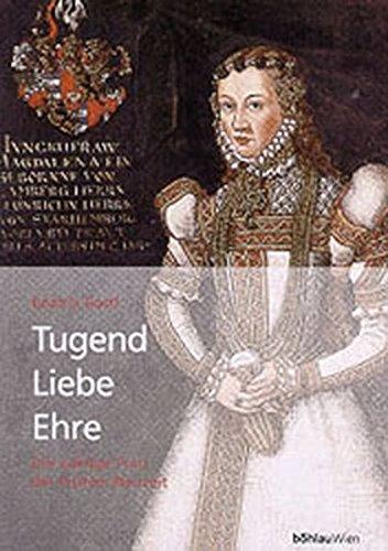 9783205992332: Tugend, Liebe, Ehre. Die adelige Frau in der Frühen Neuzeit.