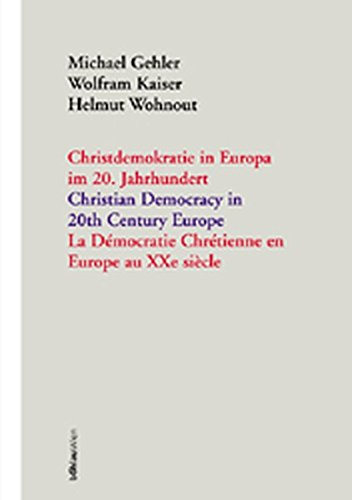 Christdemokratie in Europa im 20. Jahrhundert = Christian democracy in 20th century Europe = La de ...