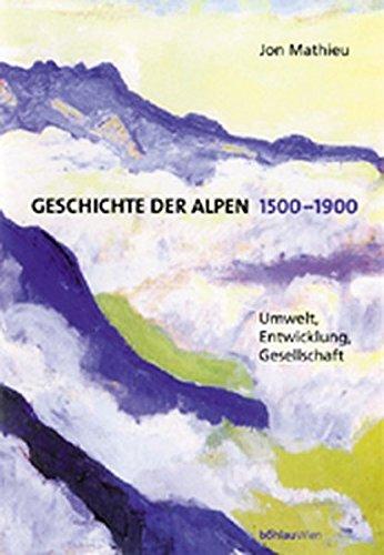 9783205993636: Geschichte der Alpen 1500-1900