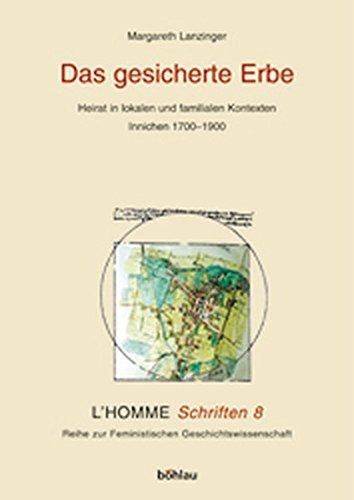 9783205993711: Das gesicherte Erbe: Heirat in lokalen und familialen Kontexten, Innichen 1700-1900