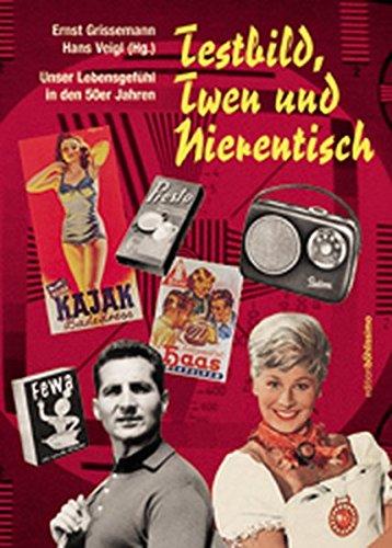 9783205993827: Testbild, Twen und Nierentisch: Unser Lebensgefühl in den 50er Jahren