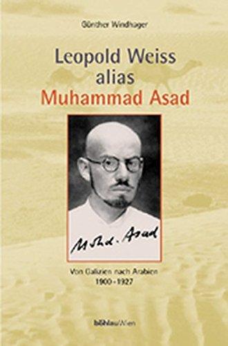 9783205993933: Leopold Weiss Alias Muhammad Asad: Von Galizien Nach Arabien (German Edition)