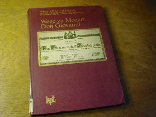 Wege zu Mozart. Don Giovanni. [Ergebnisse des Internationalen Don Giovanni-Symposions 1987].