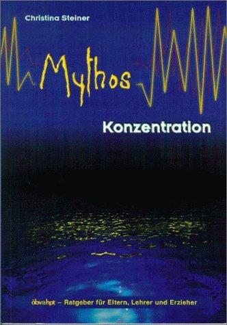 9783209028259: Mythos Konzentration