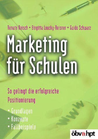 9783209036445: Marketing für Schulen. So gelingt die erfolgreiche Positionierung.