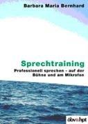 9783209037817: Sprechtraining: Professionell sprechen - auf der Bühne und am Mikrofon