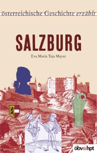 Österreichische Geschichte erzählt: Salzburg.: Mayer, Eva Maria Teja