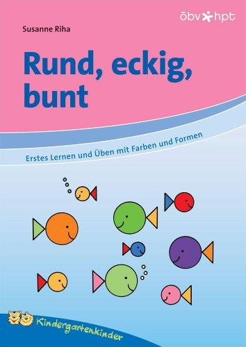 9783209053404: Rund, eckig, bunt - ErstesLernen und Üben mit Farben und Formen
