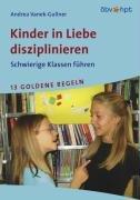 9783209053466: Kinder in Liebe disziplinieren. Schwierige Klassen führen. 13 Goldene Regeln