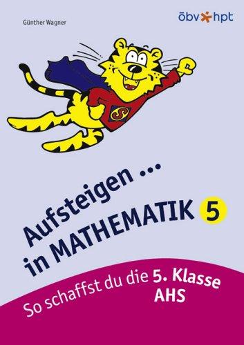 9783209055361: Aufsteigen in Mathematik 5: So schaffst du die 5. Klasse AHS