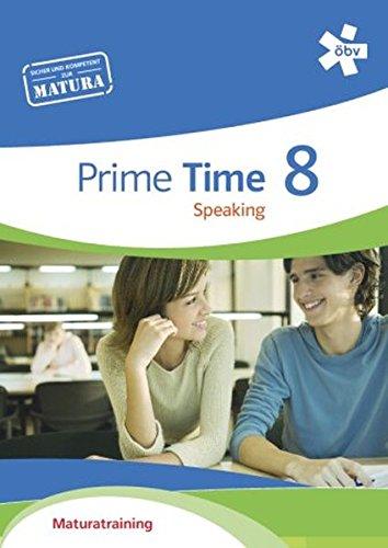 9783209086655: Prime Time 8. Speaking, Maturatraining