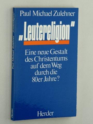 9783210246772: Leutereligion. Eine neue Gestalt des Christentums auf dem Weg durch die 80er Jahre?