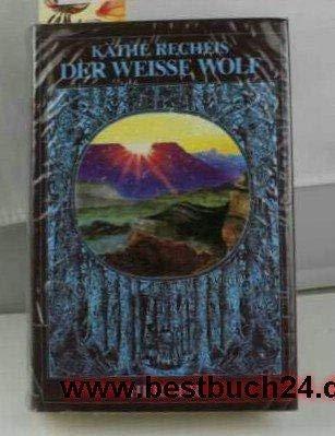 Der weisse Wolf (German Edition): Recheis, Kathe