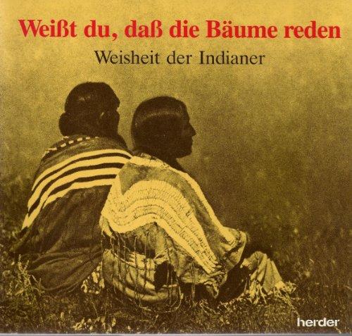 9783210247410: Weisst Du, Dass Die Ba?ume Reden: Weisheit D. Indianer