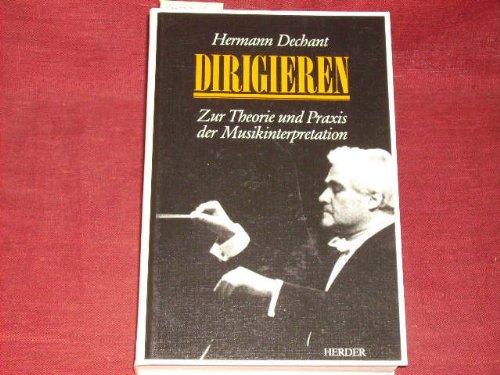 9783210248004: Dirigieren: Zur Theorie und Praxis der Musikinterpretation (German Edition)