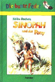9783210248851: Sinopah und das Pony