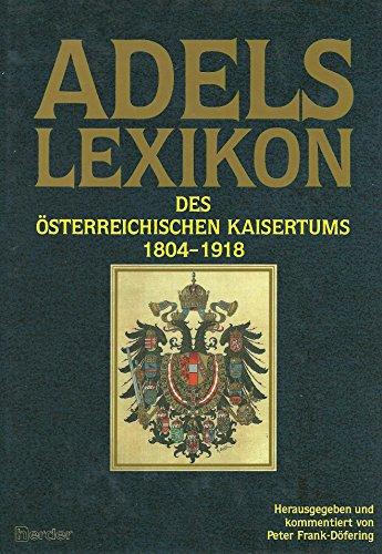9783210249254: Adelslexikon des osterreichischen Kaisertums 1804-1918 (German Edition)