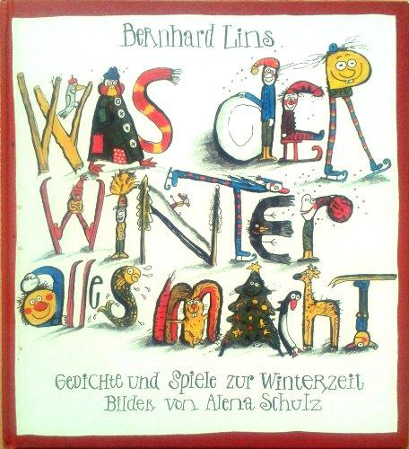 Was der Winter alles macht. Gedichte und: Lins, Bernhard und