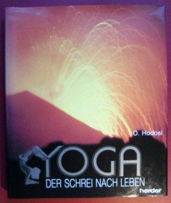 9783210249612: Yoga - Der Schrei nach Leben. Westliche Lebensdynamik - östliche Lebensschau