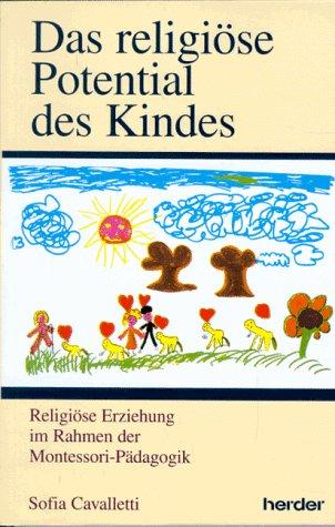 Das religiöse Potential des Kindes. Religiöse Erziehung im Rahmen der Montessori- Pädagogik. (3210249792) by Cavalletti, Sofia
