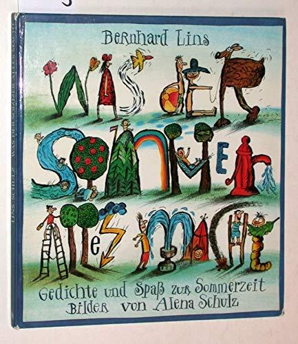 Was der Sommer alles macht - Gedichte: Lins, Bernhard; Alena