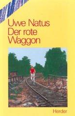 9783210251431: Der rote Waggon. ( Ab 14 J.)