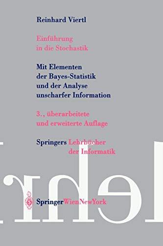 9783211008379: Einführung in die Stochastik: Mit Elementen der Bayes–Statistik und der Analyse unscharfer Information (Springers Lehrbücher der Informatik) (German Edition)