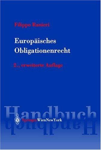 9783211014400: Europaisches Obligationenrecht: Ein Handbuch Mit Texten Und Materialien (Springers Handbucher Der Rechtswissenschaft)