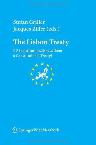 9783211094280: The Lisbon Treaty: EU Constitutionalism without a Constitutional Treaty? (Schriftenreihe der Österreichischen Gesellschaft für Europaforschung (ECSA ... Association of Austria Publication Series)